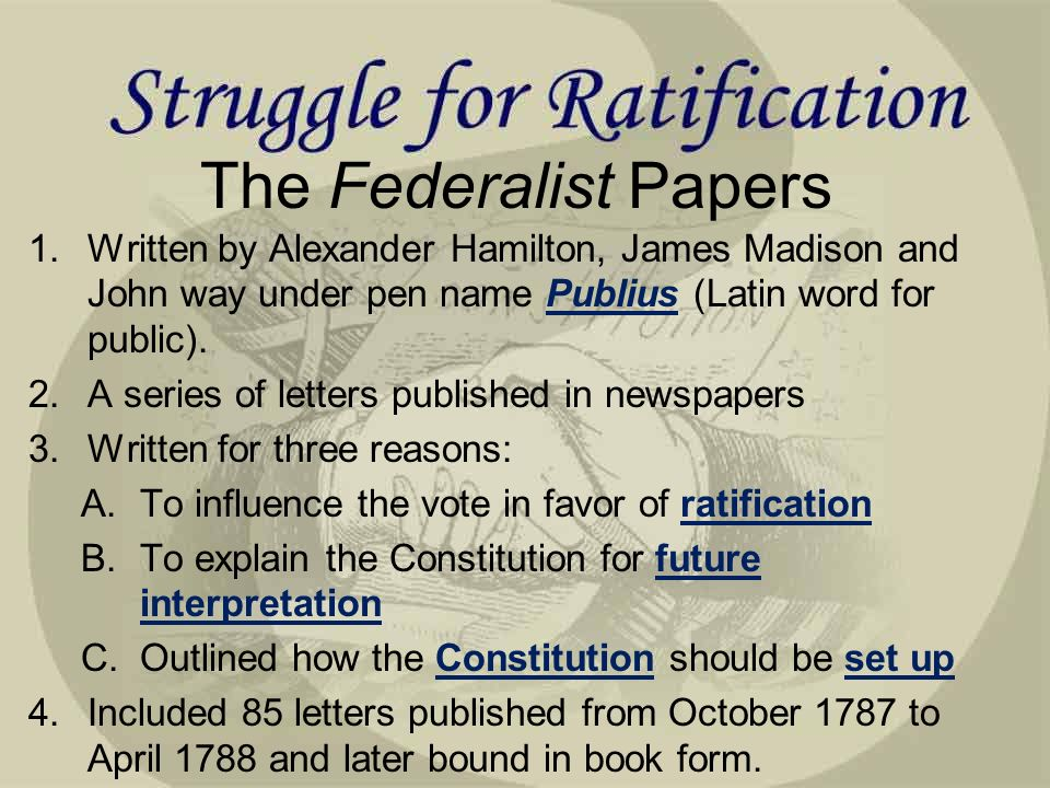 federalist papers 85 essays The federalist (later known as the federalist papers) is a collection of 85 articles  and essays written by alexander hamilton, james madison, and john jay.